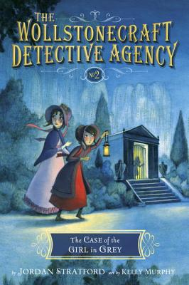 Image for The Wollstonecraft Detective Agency #2 The Case Of The Girl In Grey