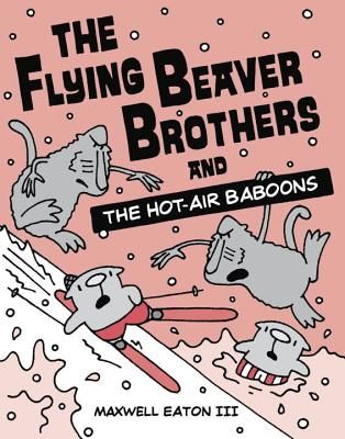 The Flying Beaver Brothers and the Hot Air Baboons, Eaton III, Maxwell