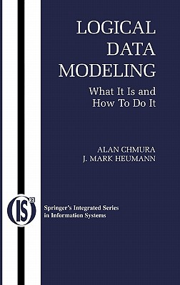 Image for Logical Data Modeling: What it is and How to do it (Integrated Series in Information Systems)