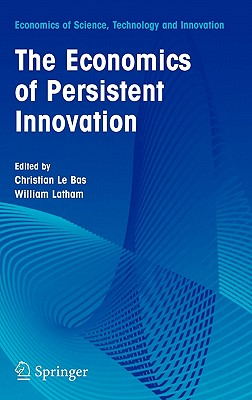The Economics of Persistent Innovation: An Evolutionary View (Economics of Science, Technology and Innovation)