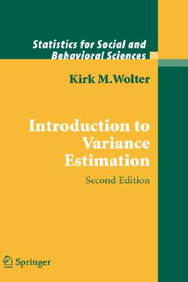 Introduction to Variance Estimation (Statistics for Social and Behavioral Sciences), Wolter, Kirk