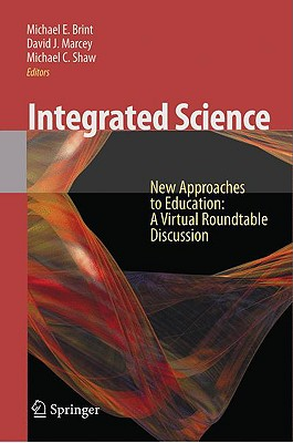 Integrated Science: New Approaches to Education A Virtual Roundtable Discussion