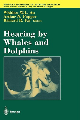 Hearing by Whales and Dolphins (Springer Handbook of Auditory Research)