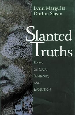 Image for Slanted Truths: Essays on Gaia, Symbiosis and Evolution
