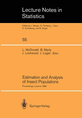 Estimation and Analysis of Insect Populations: Proceedings of a Conference held in Laramie, Wyoming, January 25?29, 1988 (Lecture Notes in Statistics)