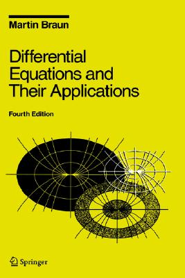 Differential Equations and Their Applications: An Introduction to Applied Mathematics (Texts in Applied Mathematics) (v. 11), Braun, Martin