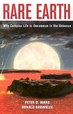 Rare Earth: Why Complex Life Is Unknown in the Universe, Ward, Peter Douglas;Brownlee, Donald;Brownlee, Don