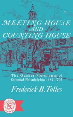 Image for Meeting House and Counting House: The Quaker Merchants of Colonial Philadelphia 1682-1763