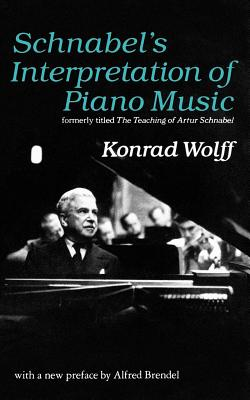 Schnabel's Interpretation of Piano Music (Second Edition), Wolff, Konrad