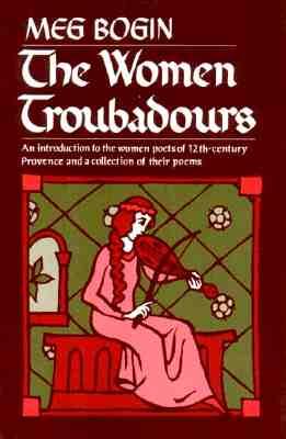 The Women Troubadours (Norton Paperback), Meg Bogin