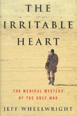 Image for IRRITABLE HEART THE MEDICAL MYSTERY OF THE GULF WAR