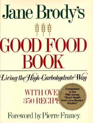 Image for Jane Brody's Good Food Book: Living the High Carbohydrate Way