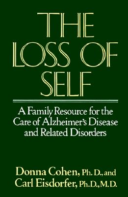 Image for The Loss of Self: A Family Resource for the Care of Alzheimers Disease and Related Disorders