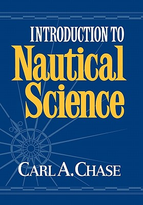 Introduction to Nautical Science, Carl Chase