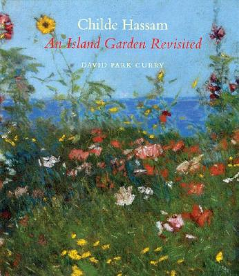 Image for Childe Hassam: An Island Garden Revisited