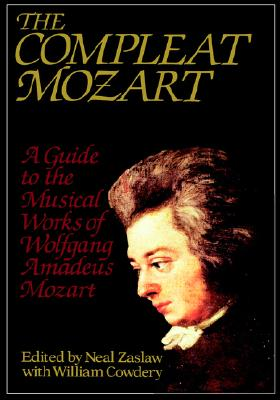Image for The Compleat Mozart: A Guide to the Musical Works of Wolfgang Amadeus Mozart