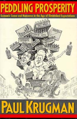 Image for Peddling Prosperity: Economic Sense and Nonsense in an Age of Diminished Expectations