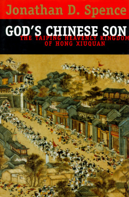 Image for God's Chinese Son: The Taiping Heavenly Kingdom of Hong Xiuquan