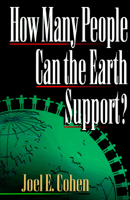 How Many People Can the Earth Support?, Cohen, Joel E.