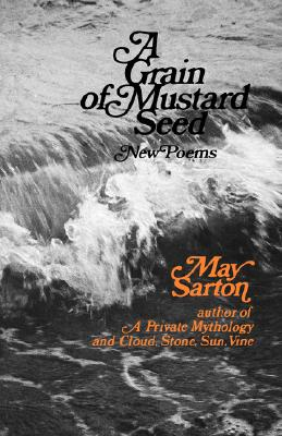 A Grain of a Mustard Seed: Poems, Sarton, May