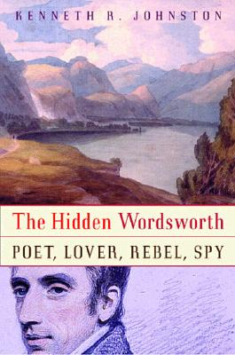 Image for The Hidden Wordsworth: Poet, Lover, Rebel, Spy