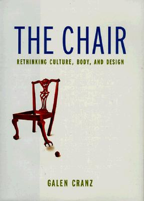 Image for The Chair: Rethinking Culture, Body, and Design