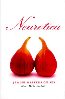 Image for Neurotica: Jewish Writers on Sex