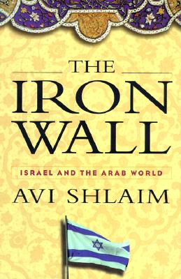 The Iron Wall: Israel and the Arab World, Shlaim, AVI