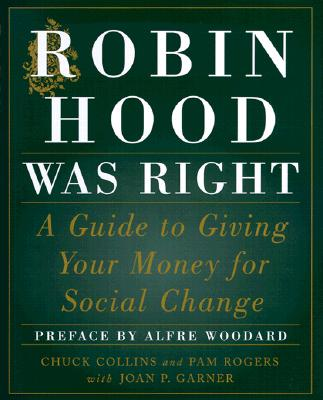 Image for Robin Hood Was Right: A Guide to Giving Your Money for Social Change