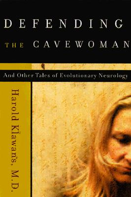 Image for Defending the Cavewoman: And Other Tales of Evolutionary Neurology