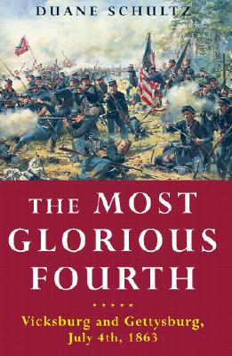 Image for The Most Glorious Fourth: Vicksburg and Gettysburg, July 4th, 1863