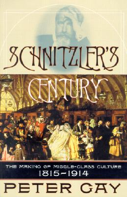 Image for Schnitzler's Century: The Making of Middle-Class Culture, 1815-1914