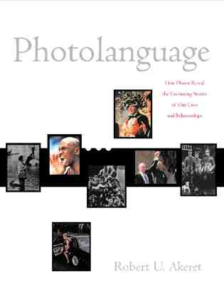 Image for Photolanguage: How Photos Reveal the Fascinating Stories of Our Lives and Relationships