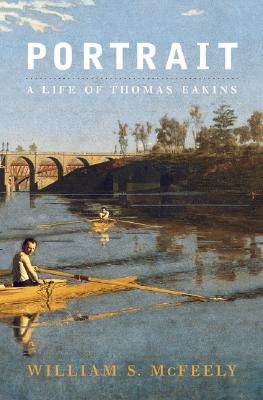 Image for Portrait: A Life of Thomas Eakins