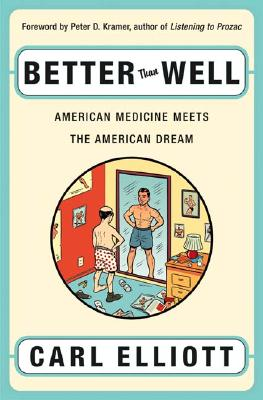 Image for Better Than Well: American Medicine Meets the American Dream