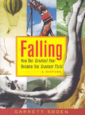 Image for Falling: How Our Greatest Fear Became Our Greatest Thrill