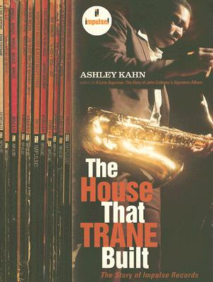 Image for The House That Trane Built: The Story of Impulse Records