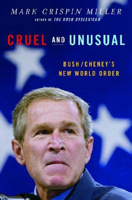 Image for Cruel and Unusual: Bush/Cheney's New World Order