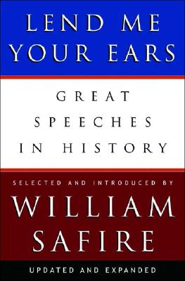 Image for Lend Me Your Ears: Great Speeches in History (Updated and Expanded Edition)