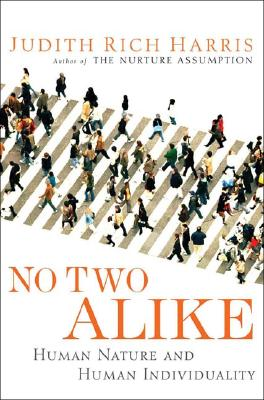 No Two Alike: Human Nature and Human Individuality, Judith Rich Harris