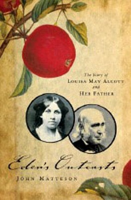 Image for Eden's Outcasts: The Story of Louisa May Alcott and Her Father