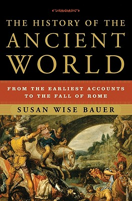 Image for The History of the Ancient World: From the Earliest Accounts to the Fall of Rome