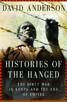 Image for HISTORIES OF THE HANGED DIRTY WAR IN KENYA - END OF THE EMPIRE
