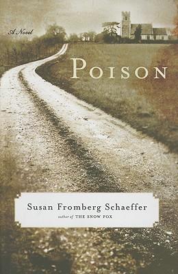 Poison: A Novel, Schaeffer, Susan Fromberg