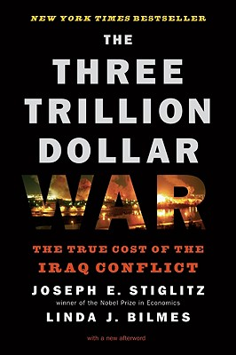 Image for The Three Trillion Dollar War: The True Cost of the Iraq Conflict