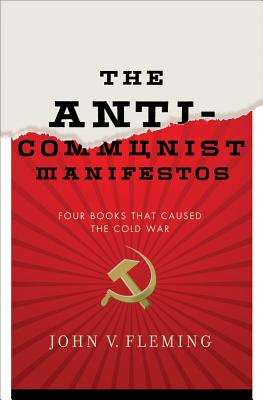 Image for The Anti-Communist Manifestos: Four Books That Shaped the Cold War