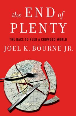 Image for The End of Plenty: The Race to Feed a Crowded World
