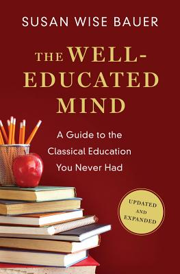 Image for The Well-Educated Mind: A Guide to the Classical Education You Never Had (Updated and Expanded)