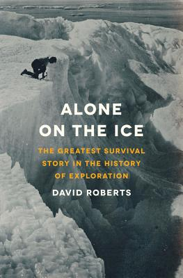 Alone on the Ice: The Greatest Survival Story in the History of Exploration, Marx, Groucho; Anobile, Richard J.