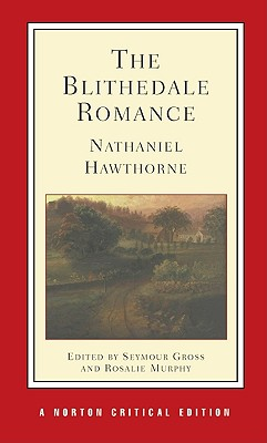 Image for Blithedale Romance : An Authoritative Text, Backgrounds and Sources, Criticism